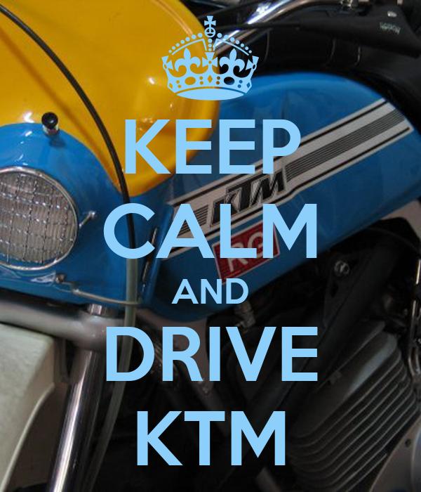 KEEP CALM AND DRIVE KTM