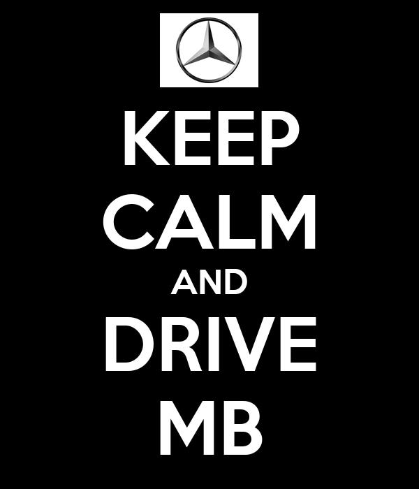 KEEP CALM AND DRIVE MB