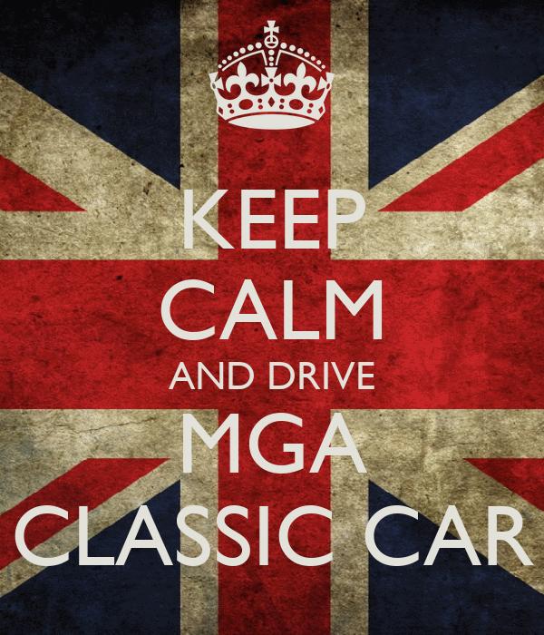 KEEP CALM AND DRIVE MGA CLASSIC CAR