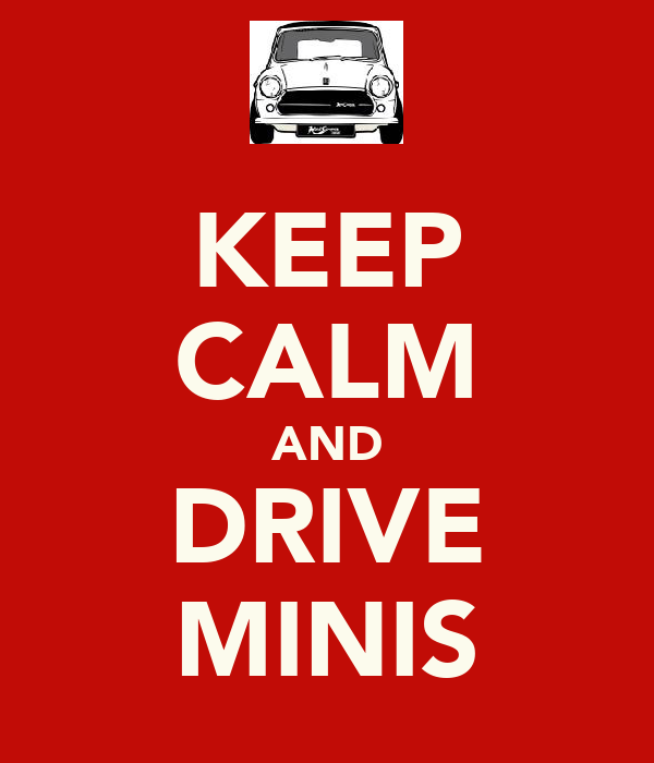 KEEP CALM AND DRIVE MINIS