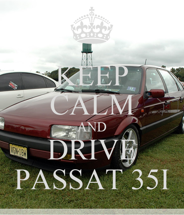 KEEP CALM AND DRIVE PASSAT 35I