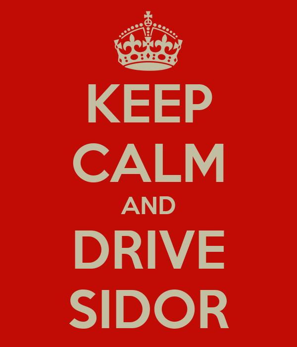 KEEP CALM AND DRIVE SIDOR