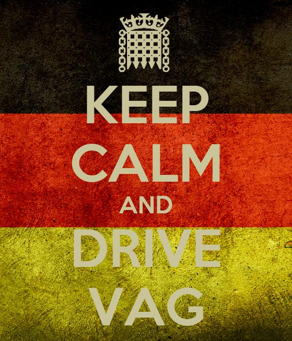 KEEP CALM AND DRIVE VAG