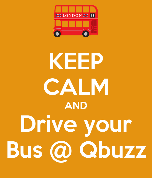 KEEP CALM AND Drive your Bus @ Qbuzz