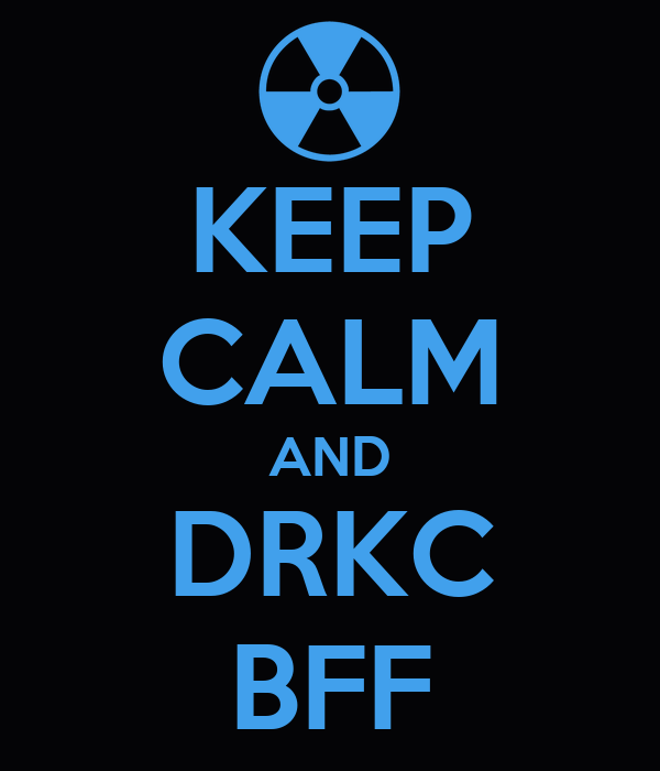 KEEP CALM AND DRKC BFF