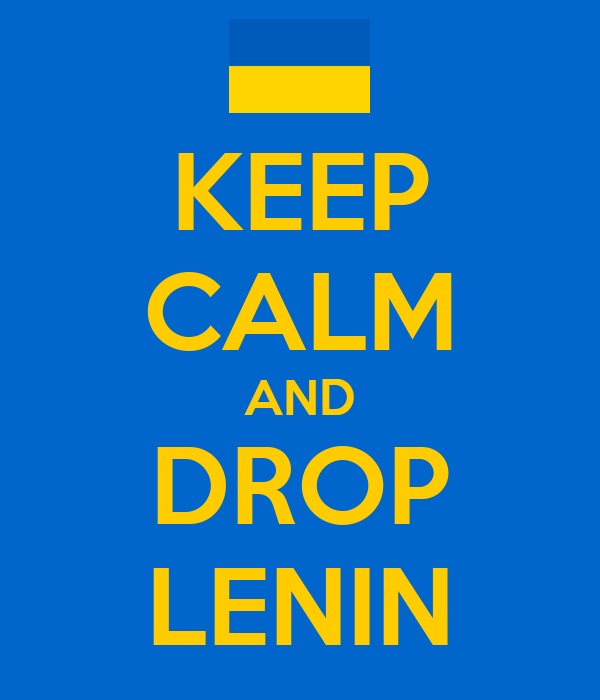 KEEP CALM AND DROP LENIN
