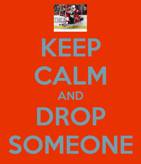 KEEP CALM AND DROP SOMEONE