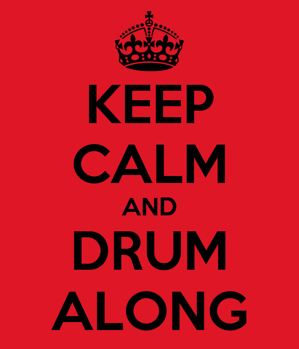 KEEP CALM AND DRUM ALONG