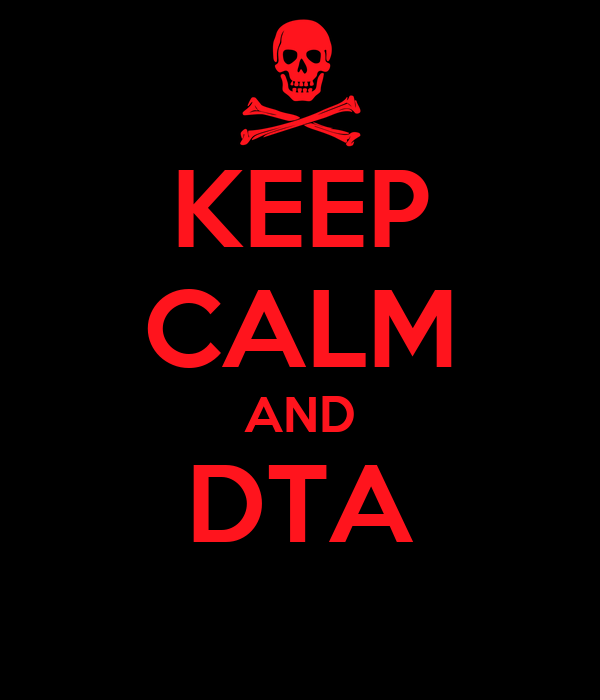 KEEP CALM AND DTA
