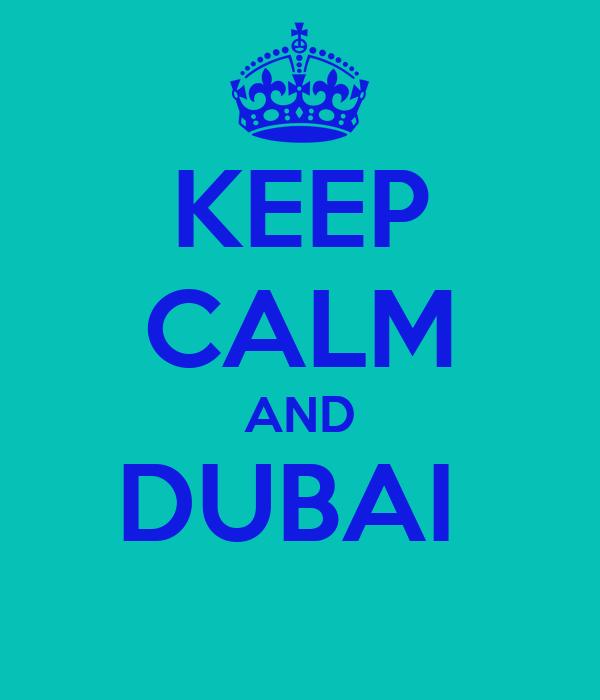 KEEP CALM AND DUBAI