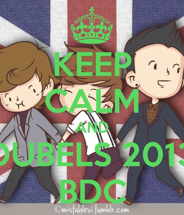 KEEP CALM AND DUBELS 2013 BDC