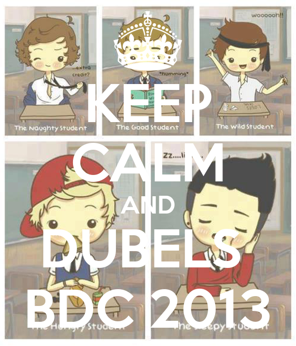 KEEP CALM AND DUBELS  BDC 2013