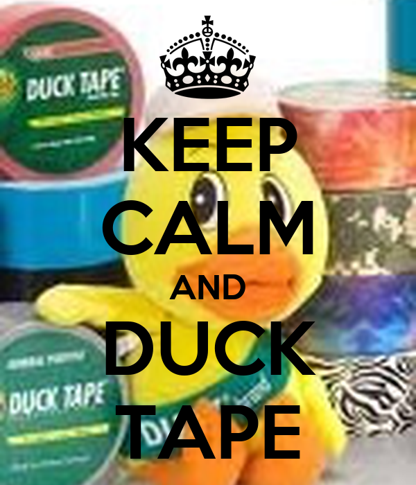 KEEP CALM AND DUCK TAPE