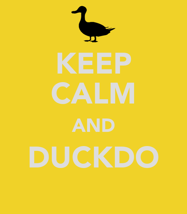 KEEP CALM AND DUCKDO