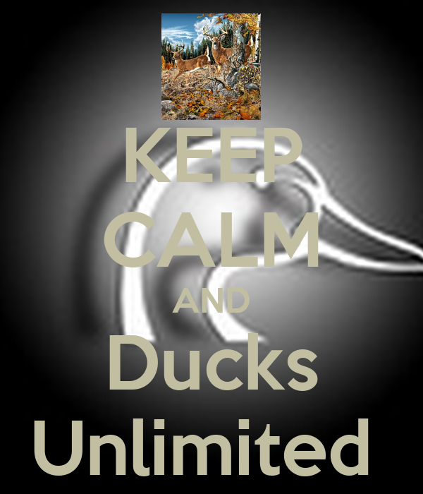 KEEP CALM AND Ducks Unlimited