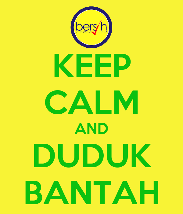 KEEP CALM AND DUDUK BANTAH