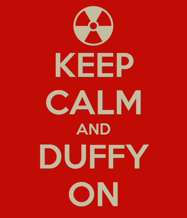 KEEP CALM AND DUFFY ON