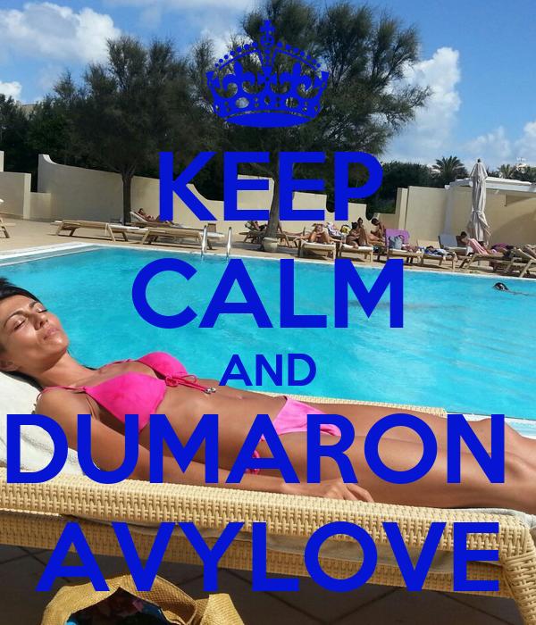 KEEP CALM AND DUMARON  AVYLOVE