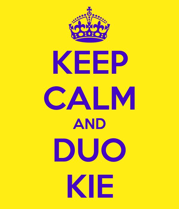 KEEP CALM AND DUO KIE