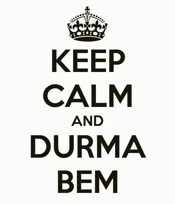 KEEP CALM AND DURMA BEM