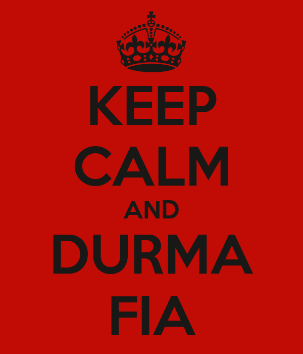 KEEP CALM AND DURMA FIA