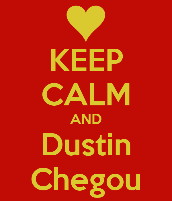 KEEP CALM AND Dustin Chegou