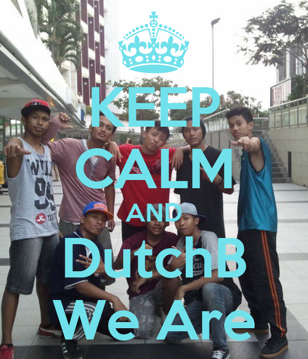KEEP CALM AND DutchB We Are