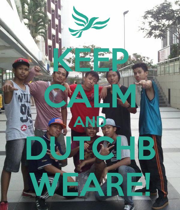 KEEP CALM AND DUTCHB WEARE!