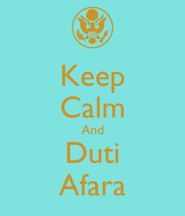 Keep Calm And Duti Afara