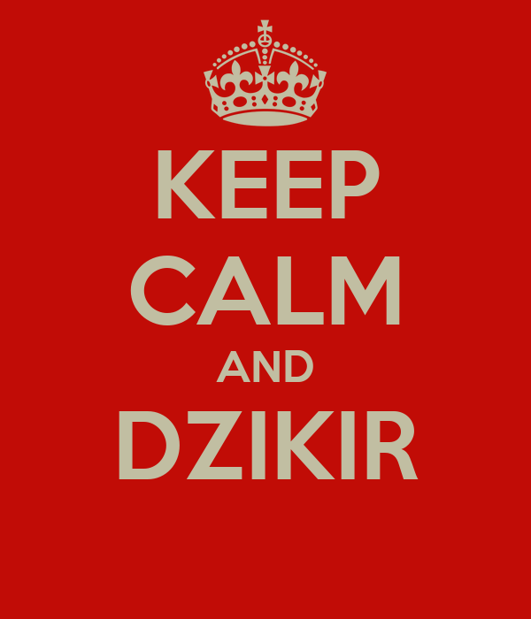 KEEP CALM AND DZIKIR