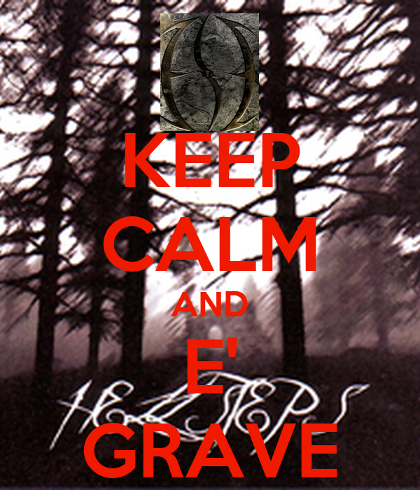 KEEP CALM AND E' GRAVE