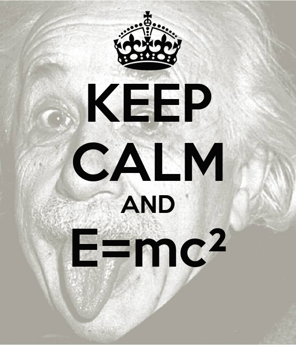 KEEP CALM AND E=mc²