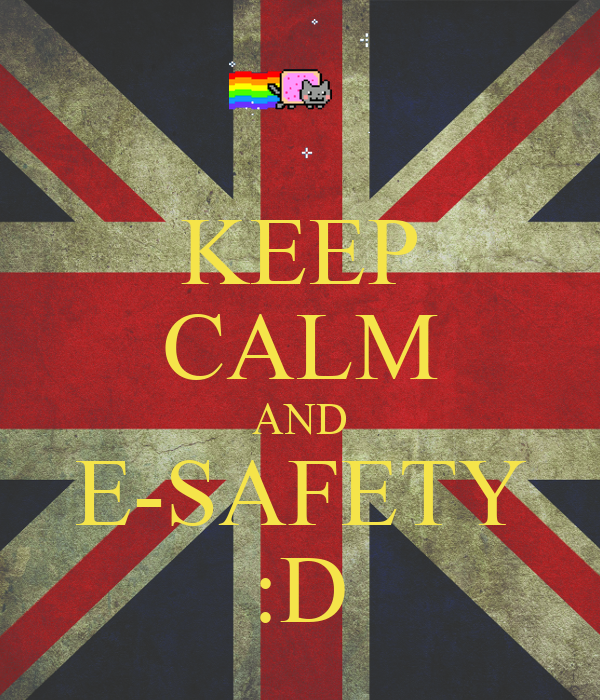KEEP CALM AND E-SAFETY :D