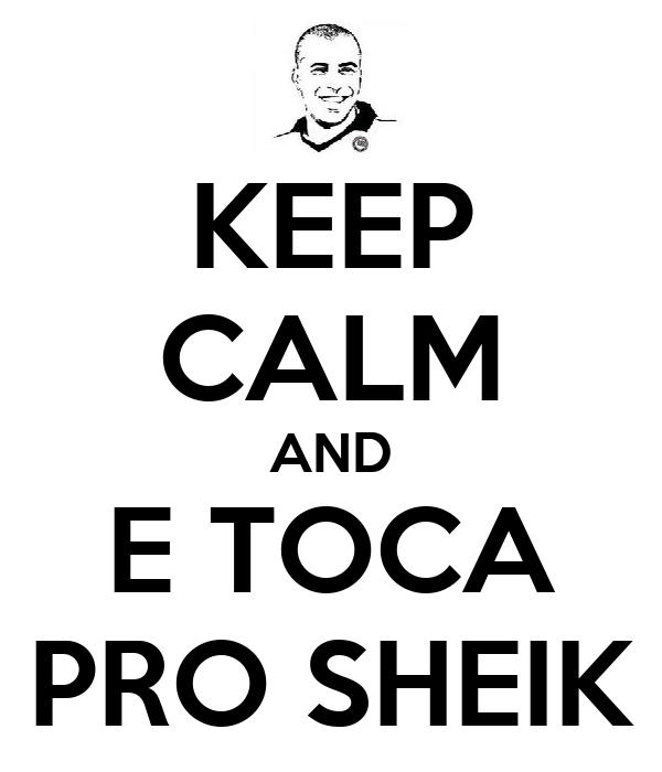 KEEP CALM AND E TOCA PRO SHEIK
