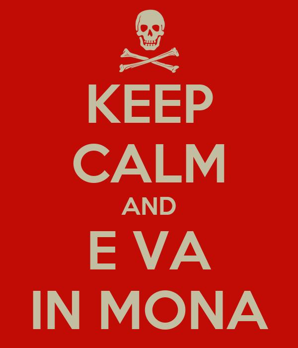 KEEP CALM AND E VA IN MONA