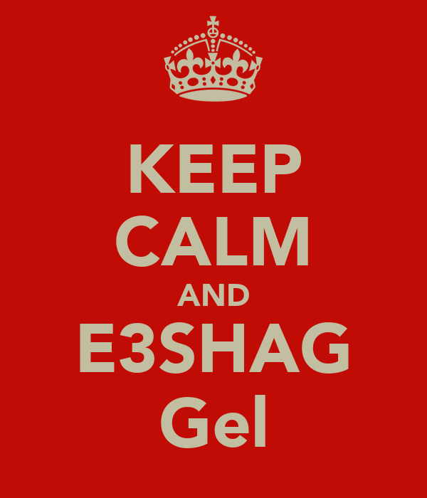 KEEP CALM AND E3SHAG Gel