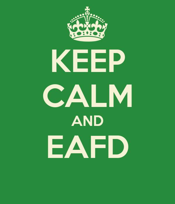 KEEP CALM AND EAFD