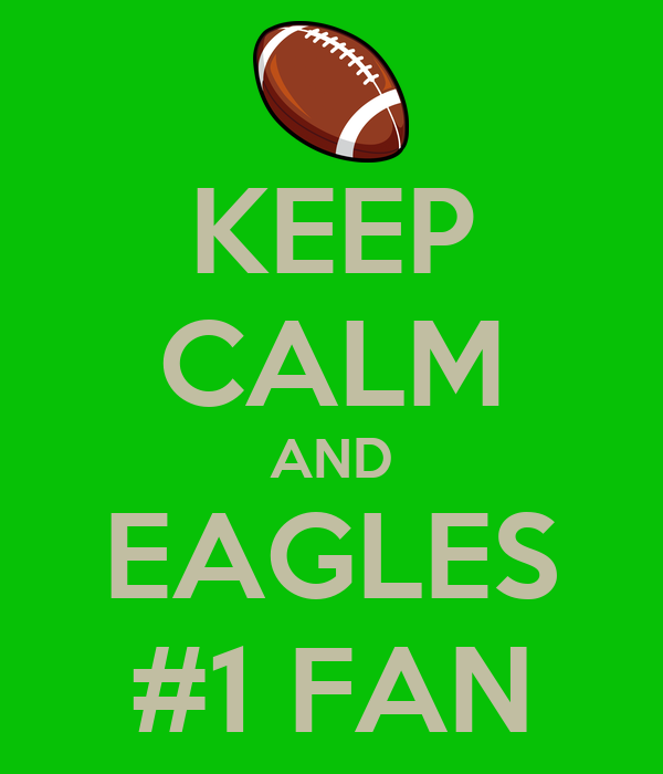 KEEP CALM AND EAGLES #1 FAN