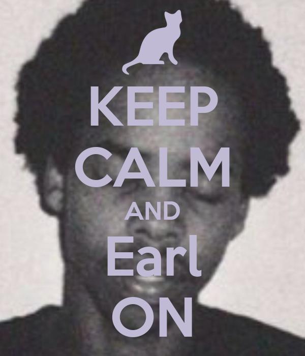 KEEP CALM AND Earl ON