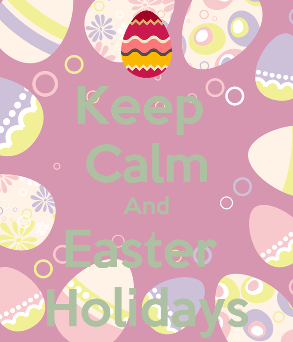 Keep  Calm And Easter  Holidays