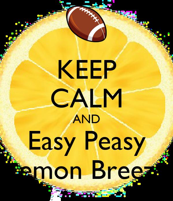 KEEP CALM AND Easy Peasy Lemon Breezy