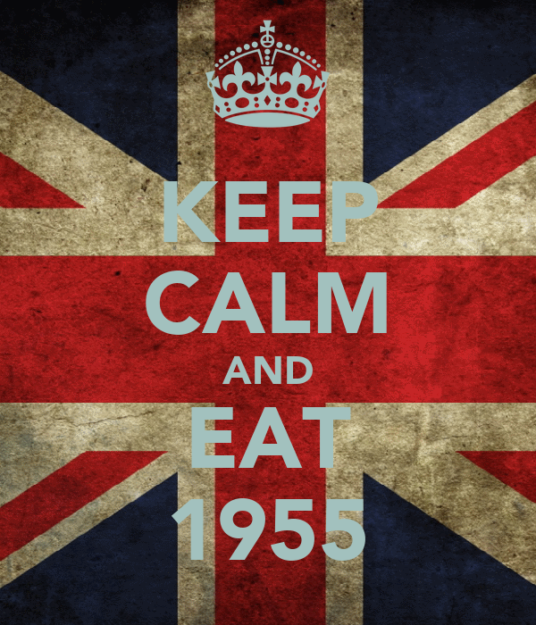 KEEP CALM AND EAT 1955