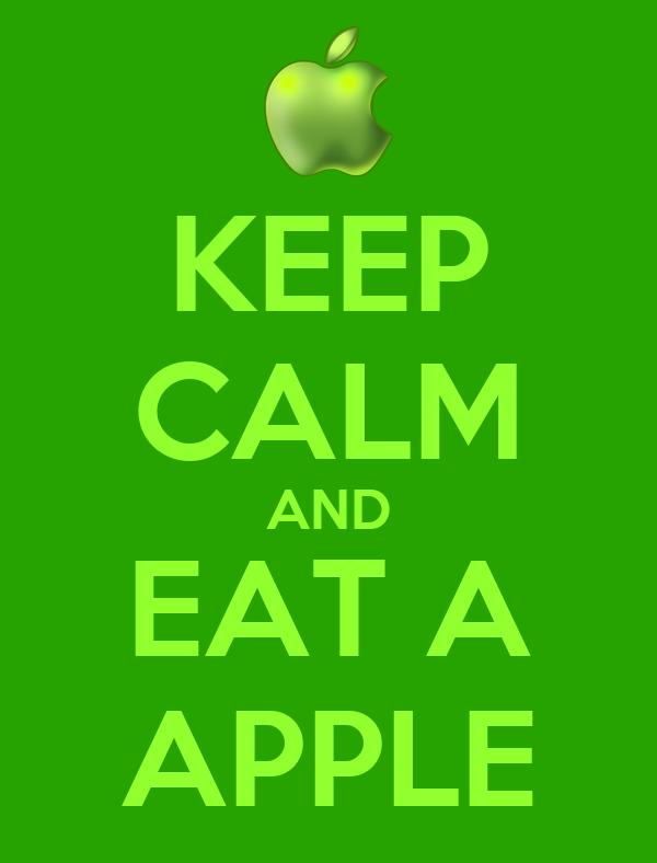 KEEP CALM AND EAT A APPLE
