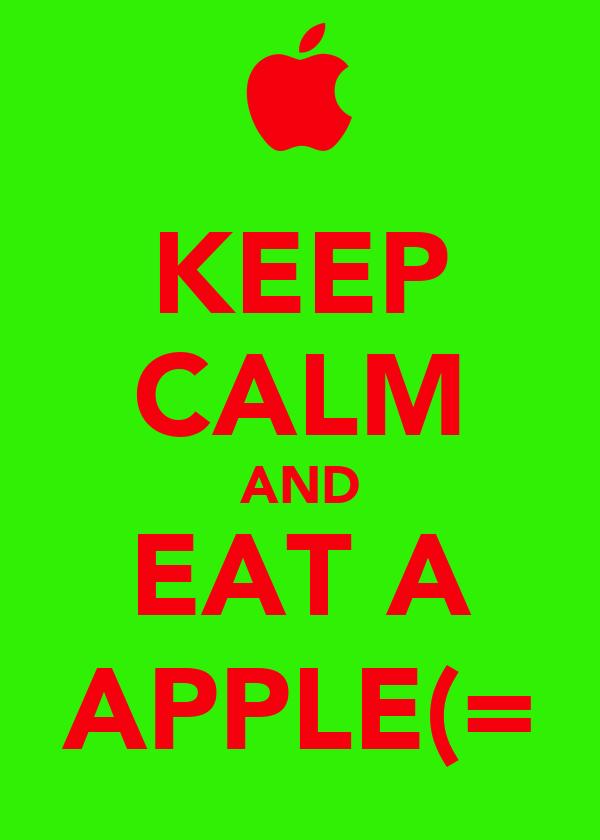KEEP CALM AND EAT A APPLE(=