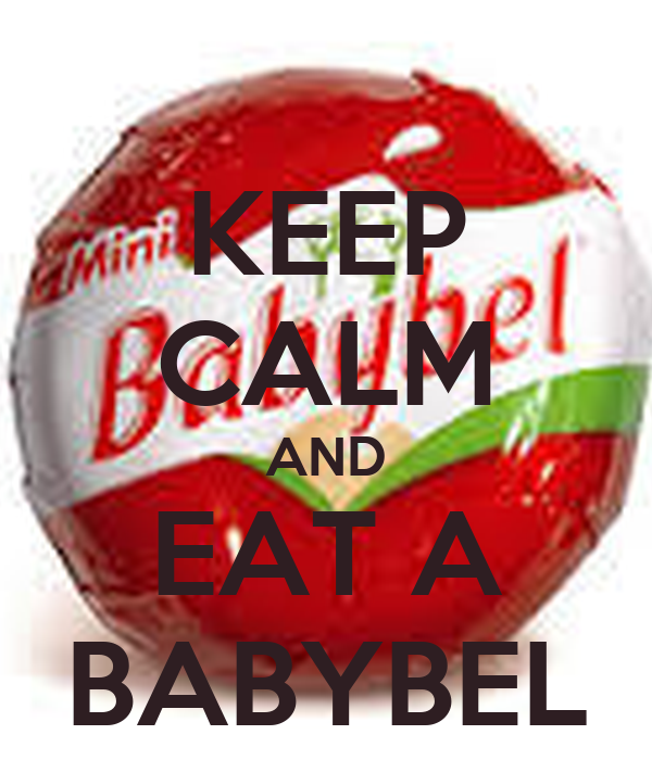 KEEP CALM AND EAT A BABYBEL
