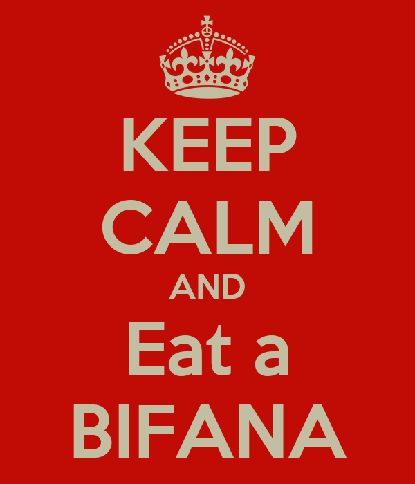 KEEP CALM AND Eat a BIFANA