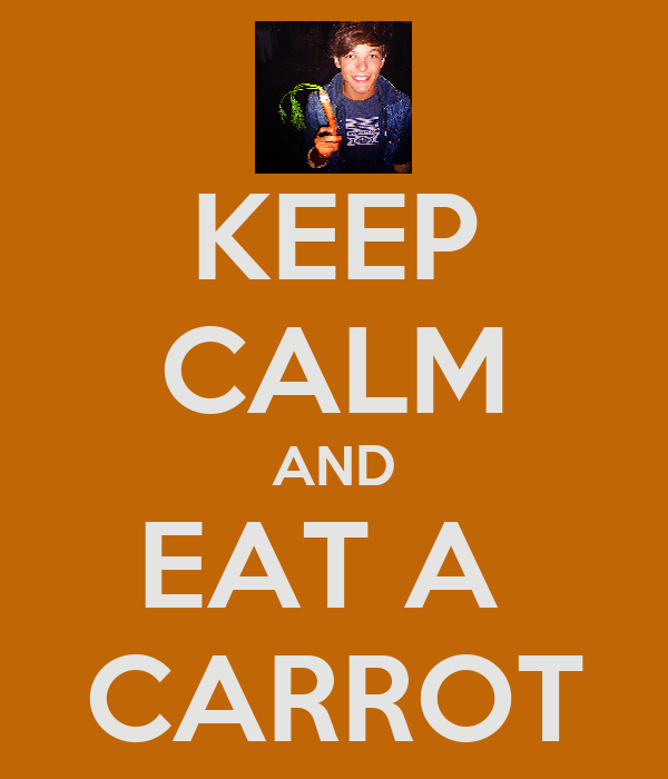 KEEP CALM AND EAT A  CARROT