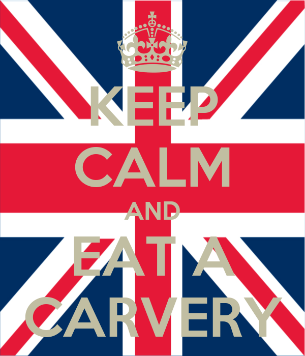 KEEP CALM AND EAT A CARVERY