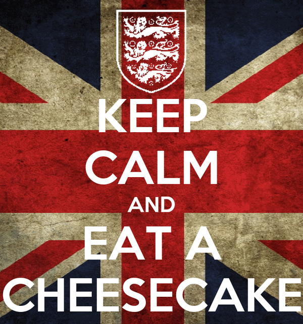 KEEP CALM AND EAT A CHEESECAKE