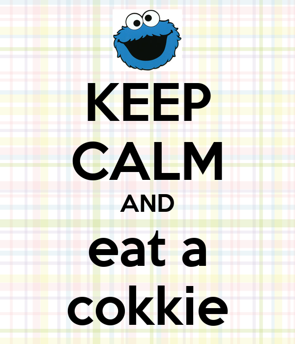 KEEP CALM AND eat a cokkie